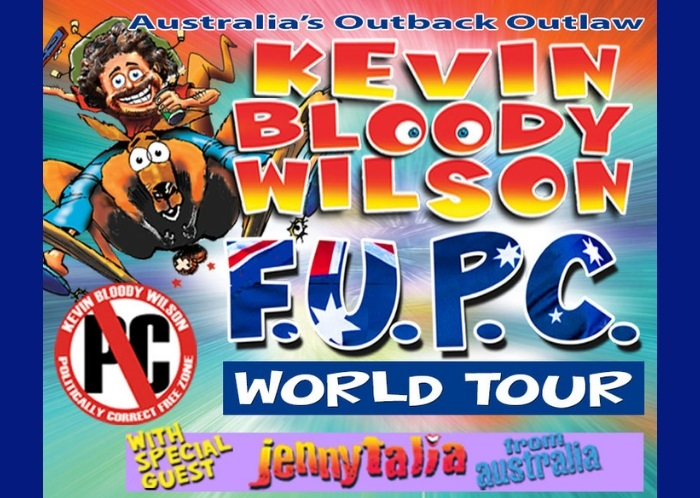 Kevin Bloody Wilson | F.U.P.C. Tour